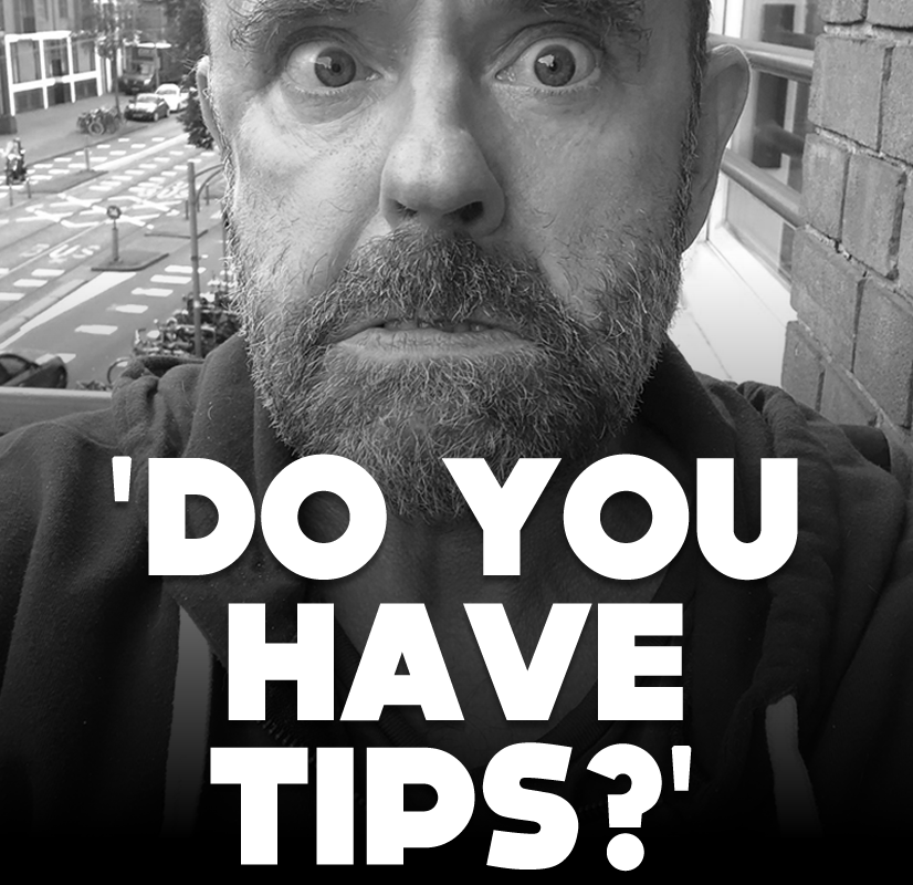'Do you have tips?'